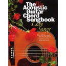 The Big Acoustic Guitar Chord Songbook: Love Songs