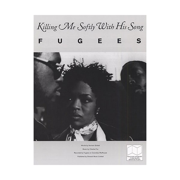 The Fugees: Killing Me Softly With His Song