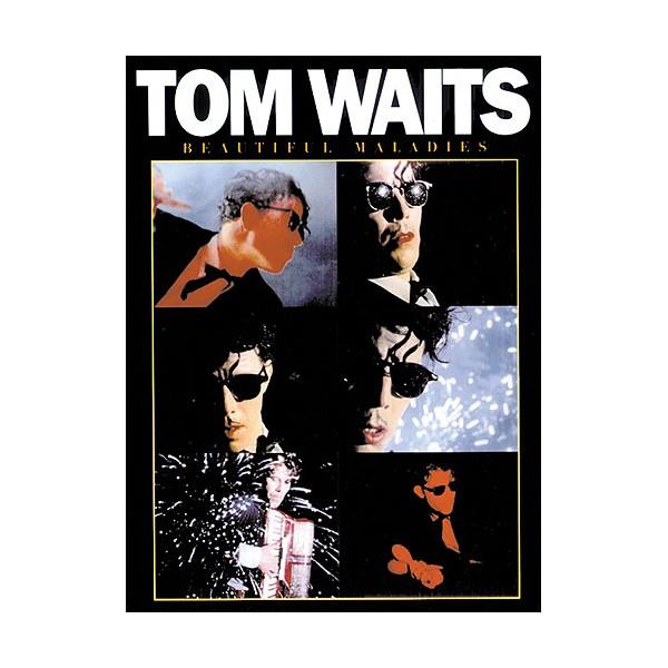 Tom Waits: Beautiful Maladies