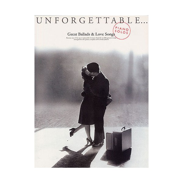 Unforgettable: Great Ballads And Love Songs