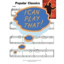 I Can Play That! Popular Classics