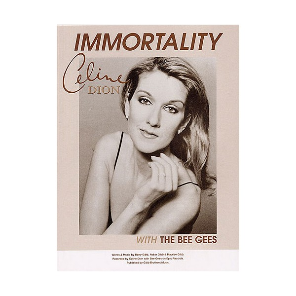 Celine Dion with The Bee Gees: Immortality