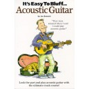 Its Easy To Bluff... Acoustic Guitar