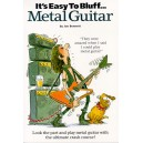 Its Easy To Bluff... Metal Guitar