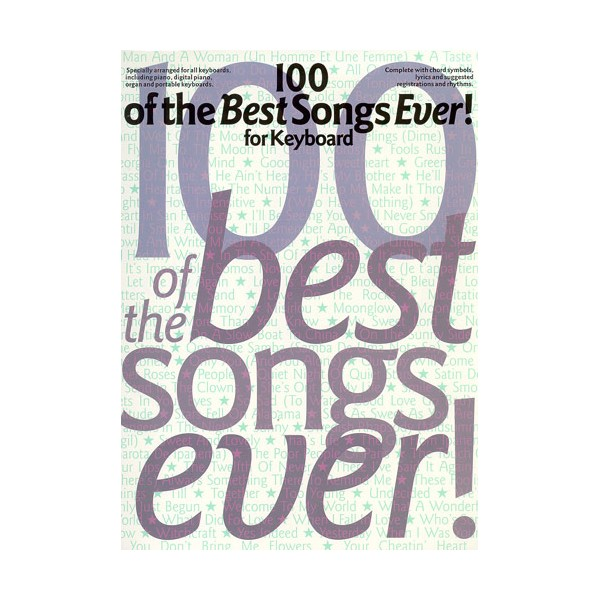 100 Of The Best Songs Ever! For Keyboard