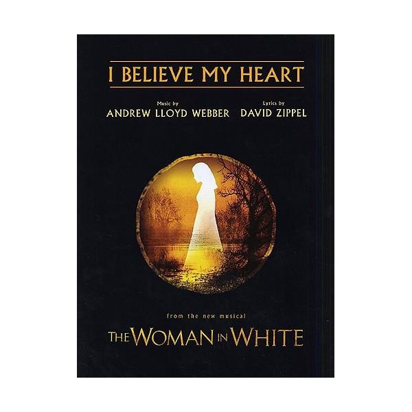 Andrew Lloyd Webber: I Believe My Heart