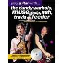 Play Guitar With... The Dandy Warhols, Muse, Pulp, Ash, Travis And Feeder