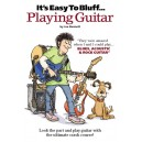 Its Easy To Bluff... Playing Guitar