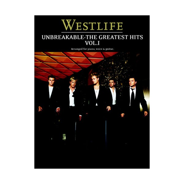 Westlife: Unbreakable Volume 1 The Greatest Hits