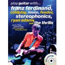 Play Guitar With... Franz Ferdinand, Coldplay, Muse, Feeder, Stereophonics, Ryan Adams And The Thrills