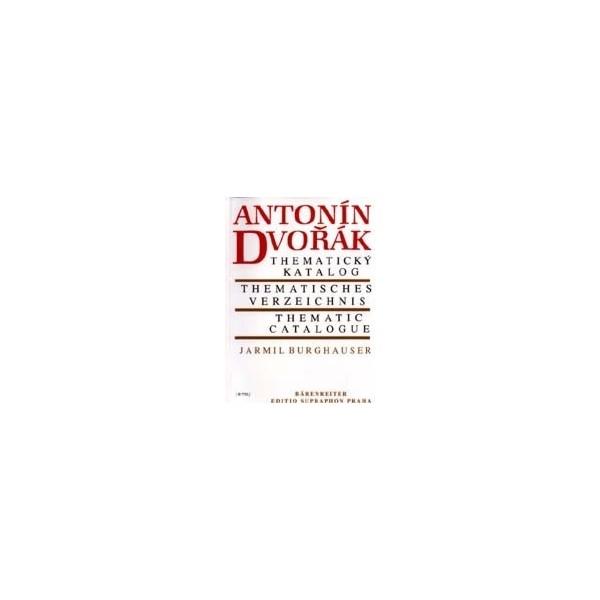 Dvorak A. - Antonin Dvorak - Thematic Catalogue