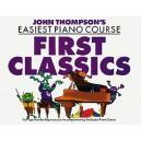 John Thompsons Easiest Piano Course: First Classics