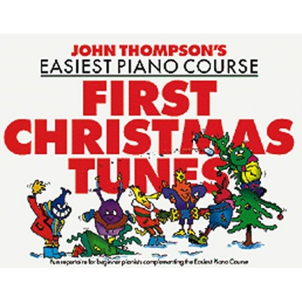 John Thompsons Easiest Piano Course: First Christmas Tunes