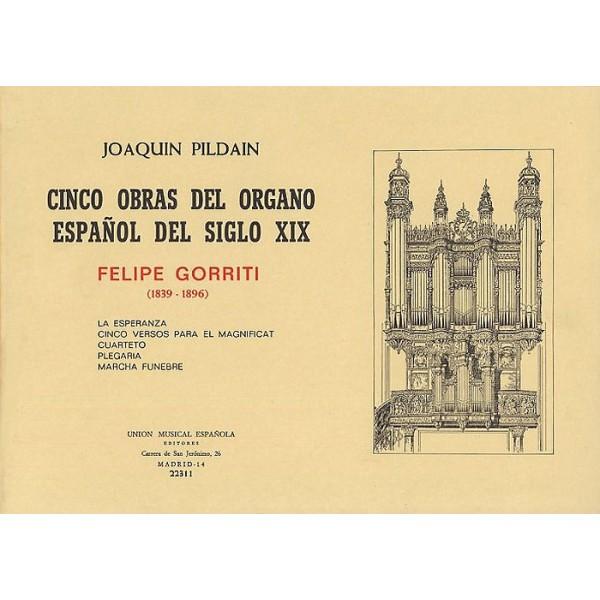 Felipe Gorriti: Cinco Obras Del Organo Espagnol