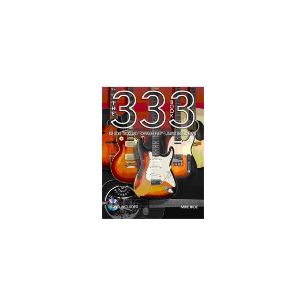 333 Book - 333 Licks, Tricks and Techniques Every Guitarist Should Know