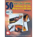 50 Tunes for Guitar, Volume 1 - Traditional, Old Time, Bluegrass and Celtic Solos