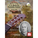 J.S. Bach for Acoustic Guitar - 12 Solos in Notation and Tablature