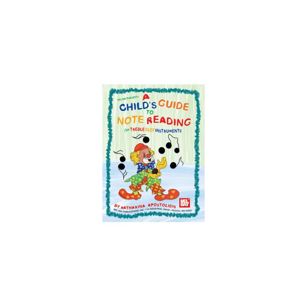 Childs Guide to Note Reading for Treble Clef Instruments