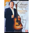 Classic Arrangements of Vintage Songs for Flatpicking Guitar - for the Young and Old