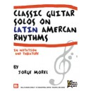 Classic Guitar Solos On Latin American Rhythms - In Notation And Tablature