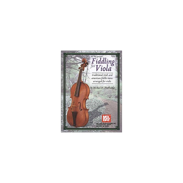 Fiddling for Viola - Traditional Irish and American Fiddle Tunes Arranged for Viola