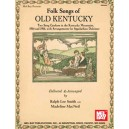 Folk Songs of Old Kentucky - Two Song Catchers in the Kentucky Mountains 1914 and 1916