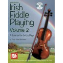 Irish Fiddle Playing - Volume 2 - A Guide for the Serious Player