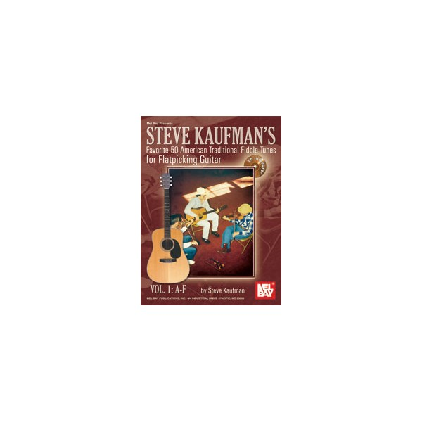 Steve Kaufmans Favorite 50 American Traditional Fiddle Tunes - For Flatpicking Guitar Vol. 1: A-F