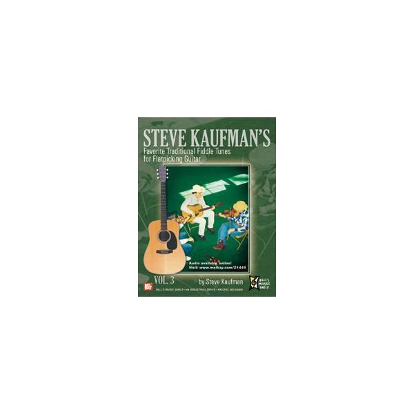 Steve Kaufmans Favorite Traditional Fiddle Tunes - For Flatpicking Guitar, Vol. 3