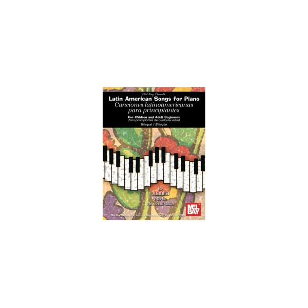 Latin American Songs for the Piano - For Children and Adult Beginners