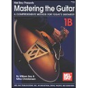 Mastering the Guitar Book 1B - A Comprehensive Method for Todays Guitarist!