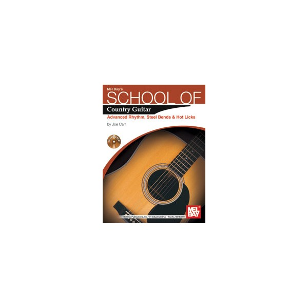School of Country Guitar: Adv. Rhythm, Steel Bends & Hot Licks