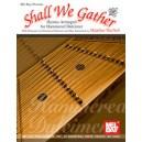Shall We Gather - Hymns Arranged for Hammered Dulcimer