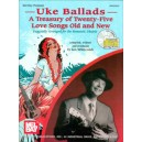 Uke Ballads: A Treasury of Twenty-Five Love Songs Old and New - Especially Arranged for the Romantic Ukulele