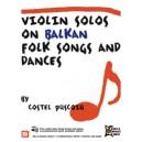 Violin Solos on Balkan Folk Songs and Dances