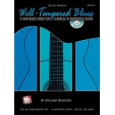 Well Tempered Blues - 8 New Blues Tunes for Classical & Fingerstyle Guitar