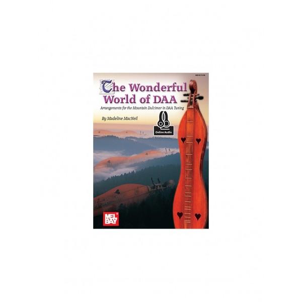 The Wonderful World of DAA - Arrangements for the Mountain Dulcimer in DAA Tuning
