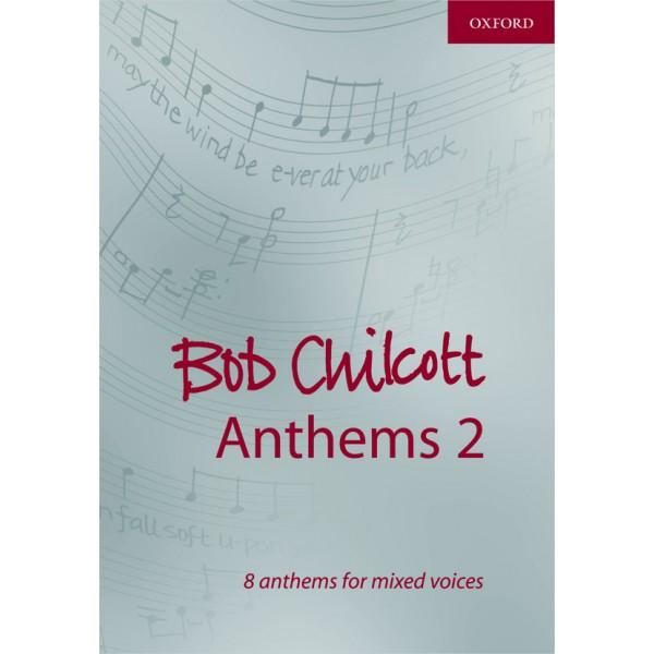 Bob Chilcott Anthems 2 - Chilcott, Bob