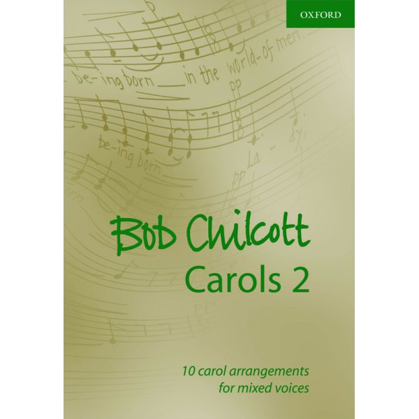 Bob Chilcott Carols 2 - 10 carol arrangements for mixed voices  - Chilcott, Bob