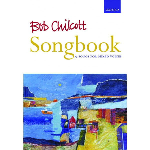 Bob Chilcott Songbook - Chilcott, Bob