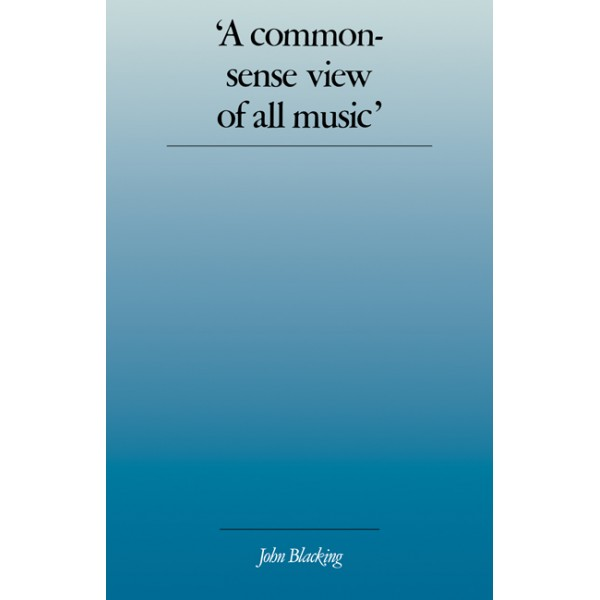 A Commonsense View of All Music - Reflections on Percy Graingers Contribution to Ethnomusicology and Music Education