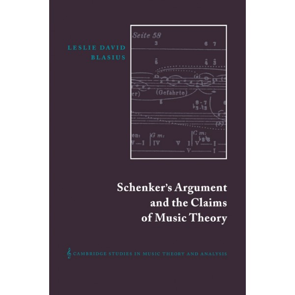 Schenkers Argument and the Claims of Music Theory