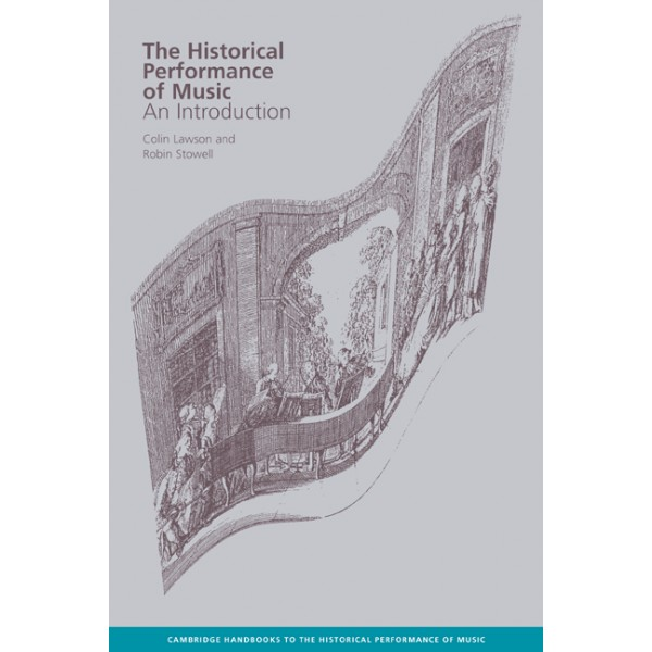 The Historical Performance of Music - An Introduction