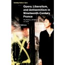 Opera, Liberalism, and Antisemitism in Nineteenth-Century France - The Politics of Halévys  La Juive