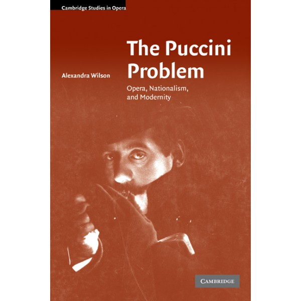 The Puccini Problem - Opera, Nationalism, and Modernity