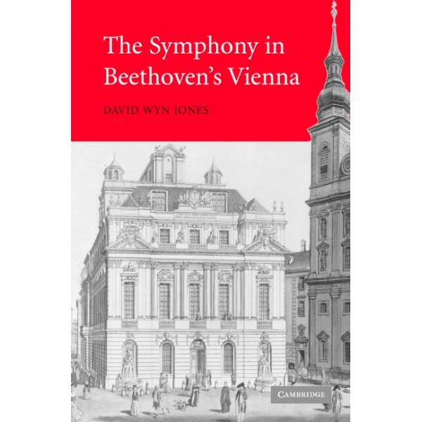 The Symphony in Beethovens Vienna