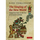 The Singing of the New World - Indigenous Voice in the Era of European Contact