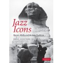 Jazz Icons - Heroes, Myths and the Jazz Tradition