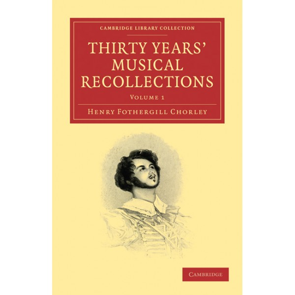 Thirty Years Musical Recollections 2 Volume Paperback Set