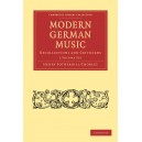 Modern German Music 2 Volume Paperback Set - Recollections and Criticisms